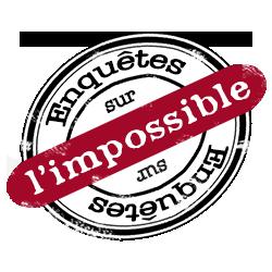 Enquêtes sur l'impossible